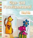 Bastelbuch Glasmalerei Porzellanmalerei Ingrid Moras
